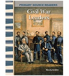 Primary Source Readers Expanding and Preserving the Union: Civil War Leaders (Enhanced eBook)