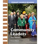 Primary Source Readers My Community: Community Leaders Then and Now (Enhanced eBook)