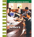 Primary Source Readers My Community: Bank Tellers Then and Now (Enhanced eBook)