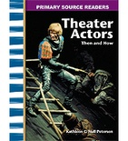 Primary Source Readers My Community: Theater Actors Then and Now (Enhanced eBook)
