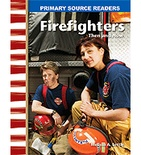 Primary Source Readers My Community: Firefighters Then and Now (Enhanced eBook)