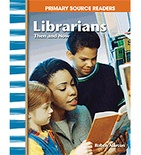 Primary Source Readers My Community: Librarians Then and Now (Enhanced eBook)