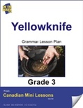 Yellowknife Writing and Grammar Lesson Gr. 3