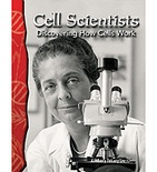 Life Science: Cell Scientists: Discovering How Cells Work (Enhanced eBook)