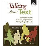 Talking About Text: Guiding Students to Increase Comp Through Purposeful Talk (Enhanced eBook)