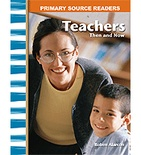 Primary Source Readers My Community: Teachers Then and Now (Enhanced eBook)