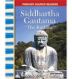 "Primary Source Readers World Cultures Through Time: SiddhaReader's Theaterha Gautama ""The Buddha"" (Enhanced eBook)"